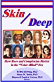 img - for Skin Deep: How Race and Complexion Matter in the Color-Blind Era book / textbook / text book