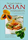 The Cook's Guide to Asian Ingredients, Sallie Morris, 1842152203