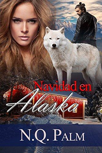 Navidad en Alaska: Trilogía Alaska 1 (Spanish Edition)