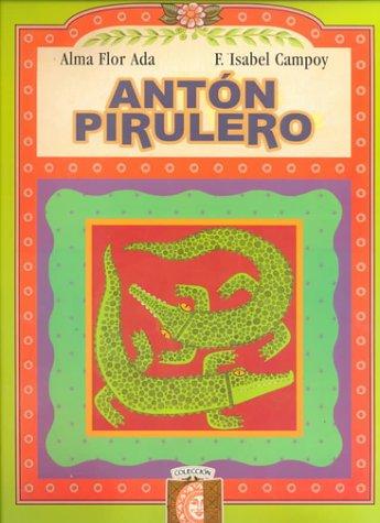 Anton Pirulero (Puertas al Sol) - F. Isabel Campoy; Alma Flor Ada