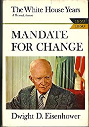 Mandate for Change, 1953-1956: The White…