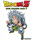 DragonBall Z : GOKU Coloring Book (Vol.4): Coloring Book