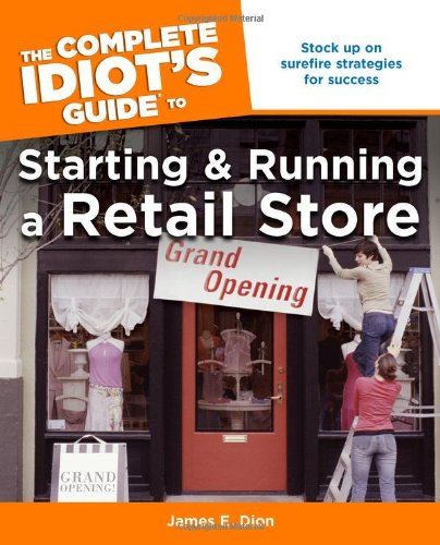 the-complete-idiots-guide-to-starting-and-running-a-retail-store-complete-idiots-guides-lifestyle-pa