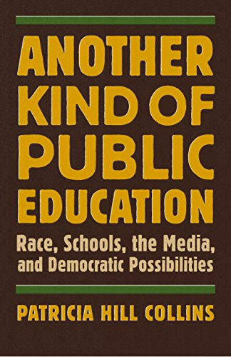 Another Kind of Public Education: Race, Schools, the Media, and Democratic Possibilities (Simmons College/Beacon Press Race, Education, and Democracy Lecture and Book Series)