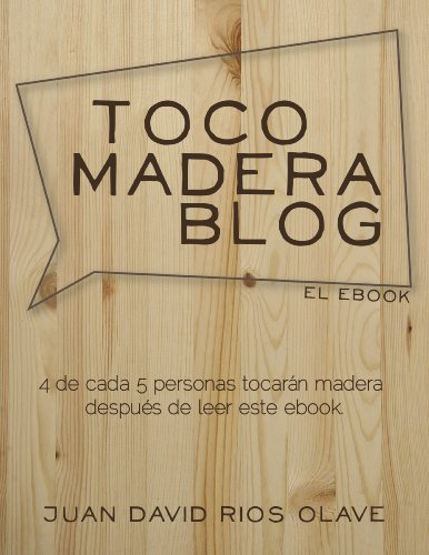 Toco Madera Blog - El Ebook (Spanish Edition)