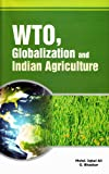 Wto, Globalization and Indian Agriculture, , 8177082647