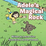 Adele's Magical Rock, Laura Pilon, 1491818980