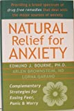 img - for Natural Relief for Anxiety: Complementary Strategies for Easing Fear, Panic, and Worry by Arlen Brownstein (2012-05-04) book / textbook / text book