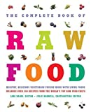 img - for The Complete Book of Raw Food: Healthy, Delicious Vegetarian Cuisine Made with Living Foods book / textbook / text book