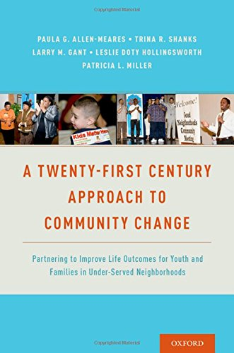 A Twenty-First Century Approach to Community Change: Partnering to Improve Life Outcomes for Youth and Families in Under-Served Neighborhoods