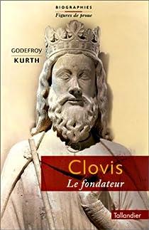 Clovis, le fondateur par Kurth