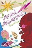 Mermaid Mary Margaret, Lynn E. Hazen and Lynn Hazen, 1582348693