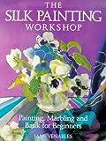 The Silk Painting Workshop, Jane Venables, 0715300008