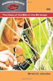 The Case of the Bike in the Birdcage, Brian C. Jacobs, 1936672197
