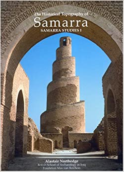Historical Topography of Samarra (Samarra Studies)