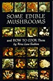 Some Edible Mushrooms and How to Cook Them, Nina L. Faubion, 0832301191