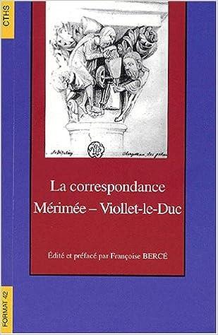 Télécharger en ligne La correspondance Mérimée - Viollet-le-Duc pdf
