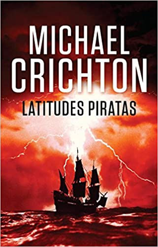 Latitudes piratas (EXITOS): Amazon.es: Michael Crichton, Esther Roig Jiménez, ESTHER; ROIG GIMÉNEZ: Libros