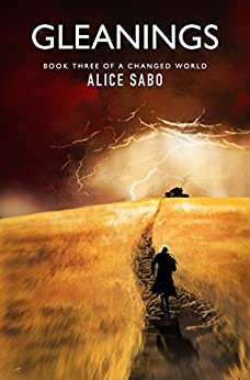 Gleanings (A Changed World Book 3) by [Sabo, Alice]