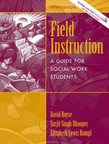 Field Instruction: A Guide for Social Work Students (5th Edition)