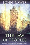 """The Law of Peoples: with """"The Idea of Public Reason Revisited"""""""
