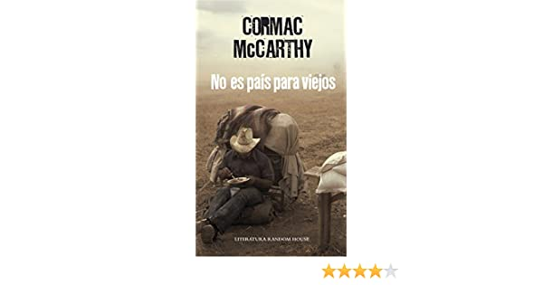 Amazon.com: No es país para viejos (Spanish Edition) eBook: Cormac McCarthy, LUIS MURILLO FORT: Kindle Store