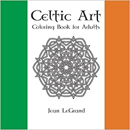 Celtic Art ADULT COLORING BOOK: Jean LeGrand: 9781517027827: Amazon ...
