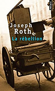 La rébellion, Roth, Joseph