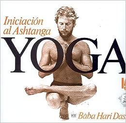 Iniciacion Al Ashtanga Yoga/ Initiation of Yoga Ashtanga ...