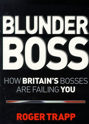 Blunder Boss: How Britain's Bosses are Failing You ebook