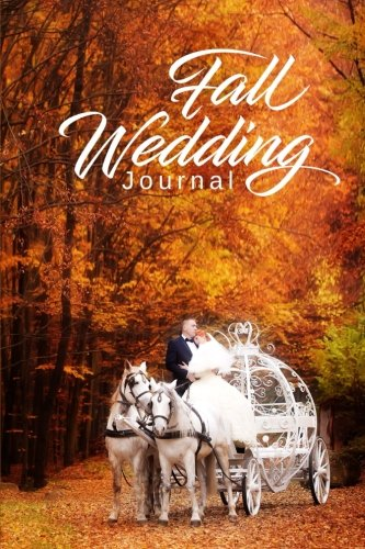 Bridal Carriage (Fall Wedding Journal Horse Carriage Bride Groom Autumn Foliage: (Notebook, Diary, Blank Book) (Wedding Journals Notebooks Diaries))