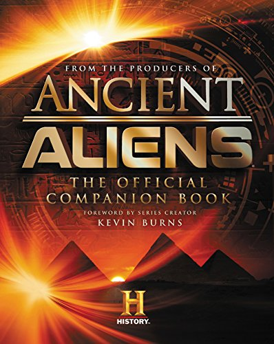 Ancient Aliens174;: The Official Companion Book