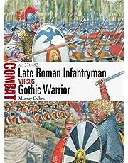 Late Roman Infantryman vs Gothic Warrior: AD 376–82