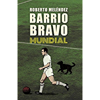 Barrio Bravo Mundial (Spanish Edition)
