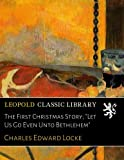 img - for The First Christmas Story;