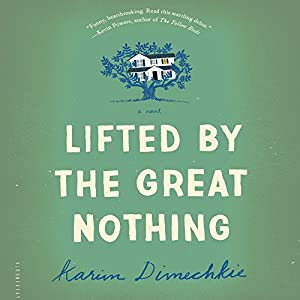 Lifted by the Great Nothing Audiobook