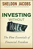 img - for Investing without Wall Street: The Five Essentials of Financial Freedom book / textbook / text book