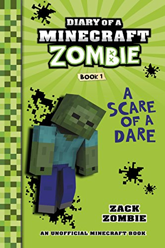 Minecraft Books: Diary of a Minecraft Zombie Book 1: A Scare of a Dare (An Unofficial Minecraft Book)