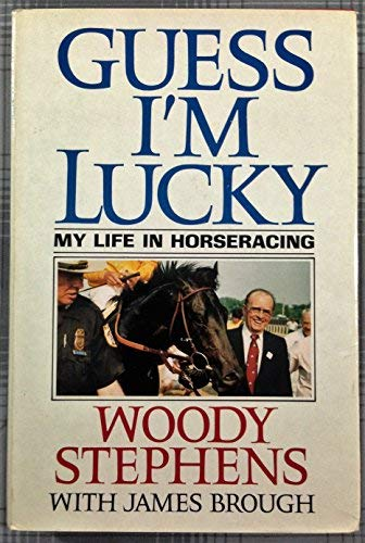 Guess I'm Lucky: My Life in Horseracing