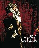 Grosse Gefuhle/Grand Emotions, Alexandra Hennig and Hans-Peter Wipplinger, 3869844272