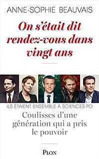 On s'était dit rendez-vous dans vingt ans : coulisses d'une génération qui a pris le pouvoir, Beauvais, Anne-Sophie