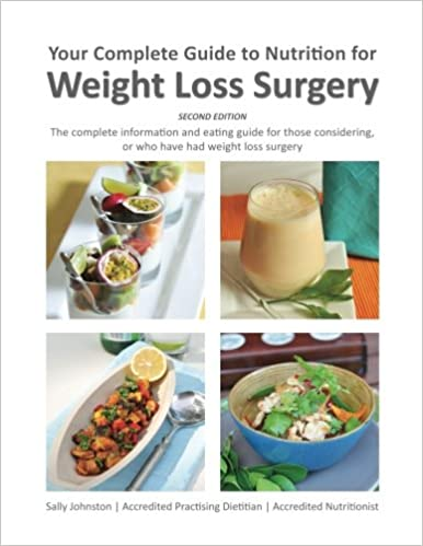 Your Complete Guide To Nutrition For Weight Loss Surgery Sally