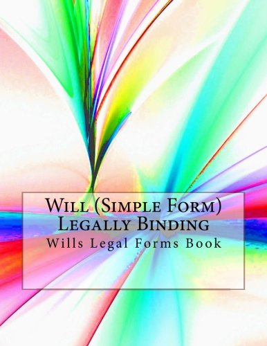 Download Will (Simple Form) - Legally Binding: Wills Legal Forms Book PDF
