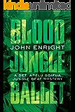 Blood Jungle Ballet (Jungle Beat Mystery Book 4)