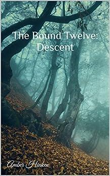 The Bound Twelve: Descent by [Hinken, Amber]