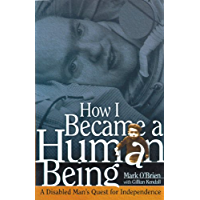 How I Became a Human Being: A Disabled Man's Quest for Independence (Wisconsin Studies in Autobiography)