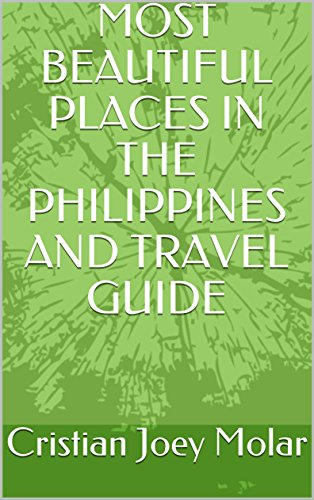MOST BEAUTIFUL  PLACES  IN THE  PHILIPPINES AND TRAVEL GUIDE cover