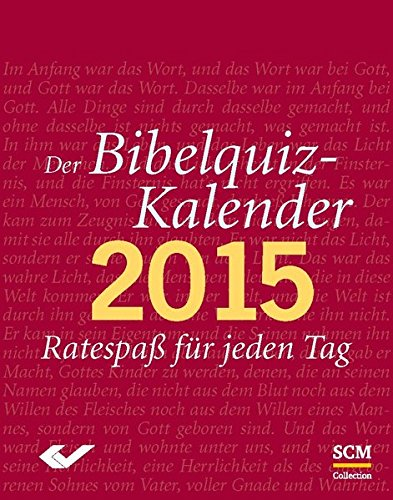 Der Bibelquiz-Kalender 2015: Ratespaß für jeden Tag