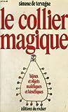 img - for Le collier magique: Bijoux et objets malefiques ou benefiques (
