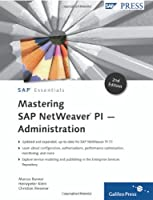 Mastering SAP NetWeaver PI – Administration, 2nd Edition Front Cover